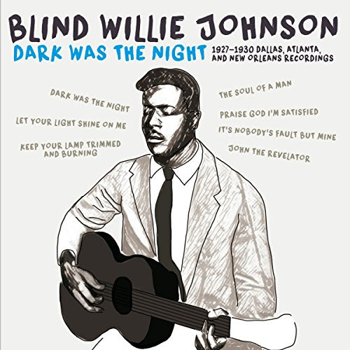 JOHNSON,BLIND WILLIE <br/> <small>DARK WAS THE NIGHT: 1927-1930</small>
