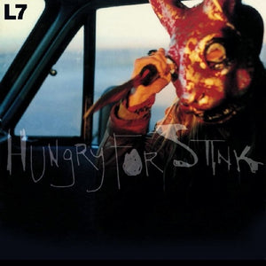 L7 <br/> <small>HUNGRY FOR STINK (COLV) (LTD)</small>