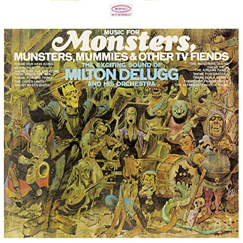DELUGG,MILTON & HIS ORCHESTRA <br/> <small>MUSIC FOR MONSTERS, MUNSTERS,</small>