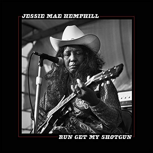 HEMPHILL,JESSIE MAE <br/> <small>RUN GET MY SHOTGUN</small>