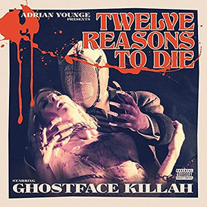 GHOSTFACE KILLAH <br/> <small>12 REASONS TO DIE</small>