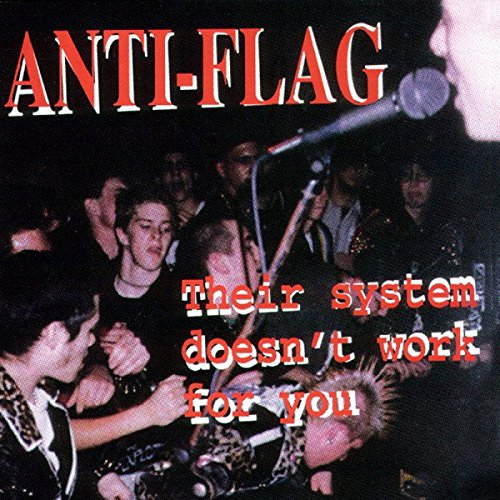 ANTI FLAG <br/> <small>THEIR SYSTEM DOESN'T WORK FOR</small>