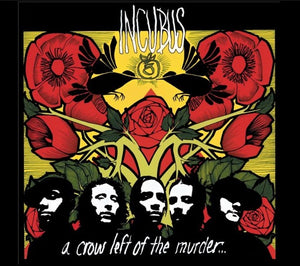INCUBUS <br/> <small>CROW LEFT OF THE MURDER (COLV)</small>