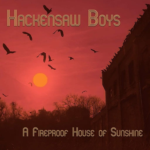 HACKENSAW BOYS <br/> <small>FIREPROOF HOUSE OF SUN 10 INCH</small>