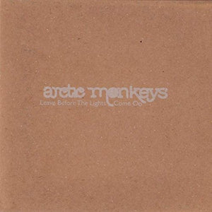 ARCTIC MONKEYS <br/> <small>LEAVE BEFORE THE LIGHTS COME O</small>