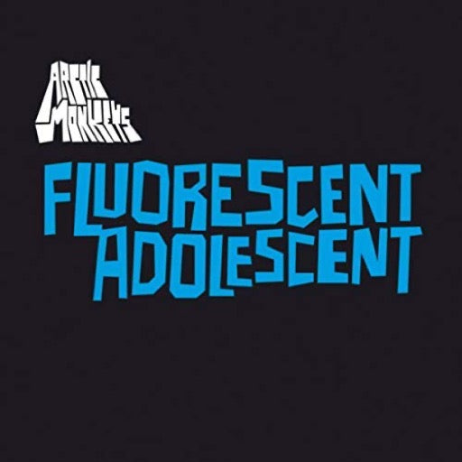 ARCTIC MONKEYS <br/> <small>FLUORESCENT ADOLESCENT</small>