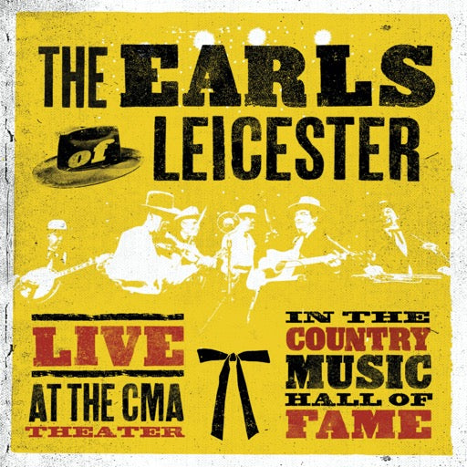 EARLS OF LEICESTER <br/> <small>LIVE AT THE CMA THEATRE IN COU</small>
