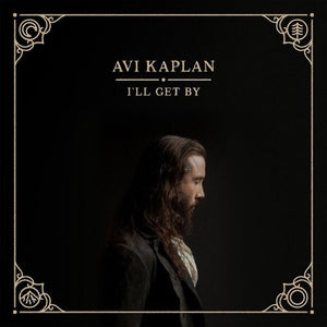 KAPLAN,AVI <br/> <small>I'LL GET BY</small>