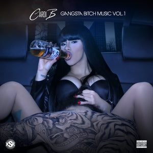 CARDI B <br/> <small>GANGSTA BITCH MUSIC VOL. 1</small>