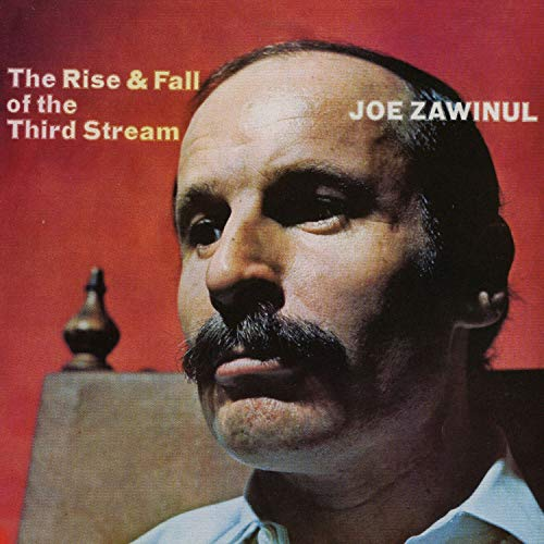 ZAWINUL,JOE <br/> <small>RISE & FALL OF THE THIRD STREA</small>