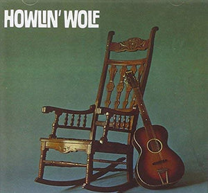HOWLIN WOLF <br/> <small>HOWLIN WOLF (THE ROCKIN CHAIR)</small>
