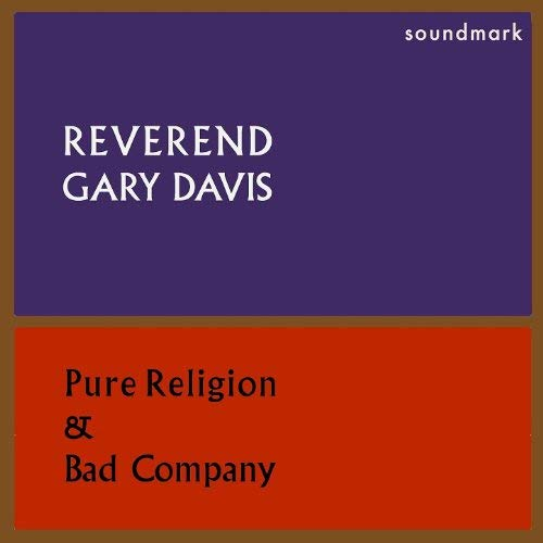 DAVIS,BLIND GARY <br/> <small>PURE RELIGION & BAD COMPANY (B</small>