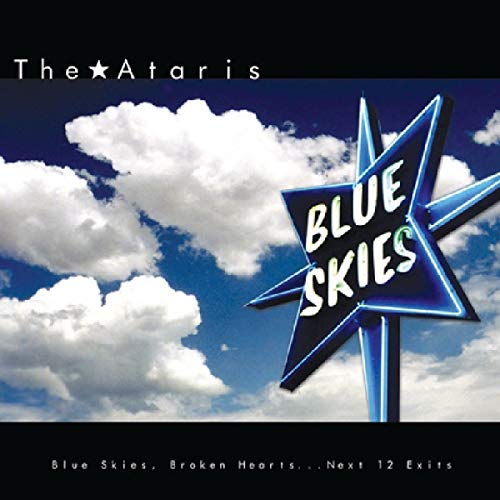 ATARIS <br/> <small>BLUE SKIES BROKEN HEARTS...NEX</small>