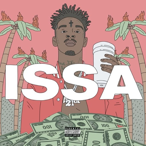 21 SAVAGE <br/> <small>ISSA ALBUM</small>
