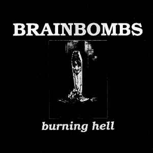 BRAINBOMBS <br/> <small>BURNING HELL</small>
