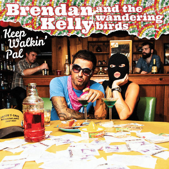 KELLY,BRENDAN & WANDERING BIRD <br/> <small>KEEP WALKIN PAL</small>