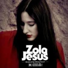 ZOLA JESUS <br/> <small>JOHNNY JEWEL REMIXES</small>