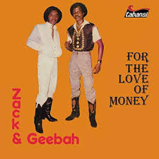 ZACK & GEEBAH <br/> <small>FOR THE LOVE OF MONEY</small>