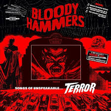 BLOODY HAMMERS <br/> <small>SONGS OF UNSPEAKABLE TERROR</small>