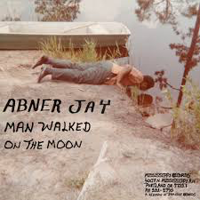 JAY,ABNER <br/> <small>MAN WALKED ON THE MOON</small>