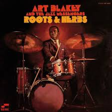 BLAKEY,ART & JAZZ MESSENGERS <br/> <small>ROOTS AND HERBS (BLUE NOTE TONE POET)</small>