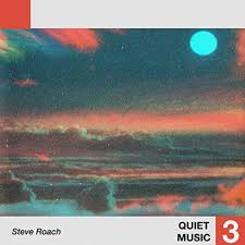 ROACH,STEVE <br/> <small>QUIET MUSIC 3</small>