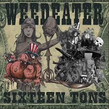 WEEDEATER <br/> <small>SIXTEEN TONS (GATE) (LTD) (WHITE)</small>