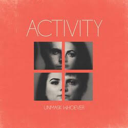 ACTIVITY <br/> <small>UNMASK WHOEVER (COLOR VINYL) (</small>