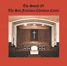 SAN FRANCISCO CHRISTIAN CENTER <br/> <small>SOUND OF THE SAN FRANCISCO CHR</small>