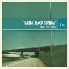 TAKING BACK SUNDAY <br/> <small>TELL ALL YOUR FRIENDS</small>