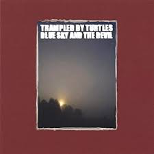 TRAMPLED BY TURTLES <br/> <small>BLUE SKY & THE DEVIL (GOLD)</small>