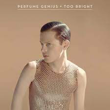 PERFUME GENIUS <br/> <small>TOO BRIGHT (DLCD)</small>