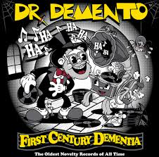 DR DEMENTO <br/> <small>FIRST CENTURY DEMENTIA (BF20)</small>
