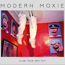 MODERN MOXIE <br/> <small>CLAW YOUR WAY OUT</small>