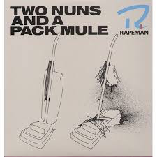 RAPEMAN <br/> <small>TWO NUNS & A PACK MULE</small>