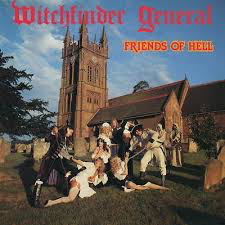 WITCHFINDER GENERAL <br/> <small>FRIENDS OF HELL (LTD) (OGV)</small>