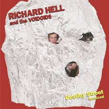 HELL,RICHARD & THE VOIDIODS <br/> <small>DESTINY STREET REMIXED</small>
