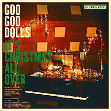 GOO GOO DOLLS <br/> <small>IT'S CHRISTMAS ALL OVER</small>