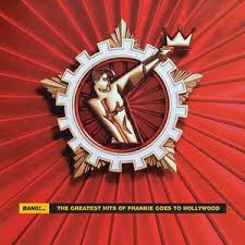 FRANKIE GOES TO HOLLYWOOD <br/> <small>BANG: GREATEST HITS OF FRANKIE</small>