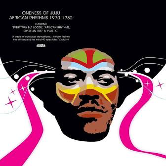 ONENESS OF JUJU <br/> <small>AFRICAN RHYTHMS 1970-1982 (3LP)</small>
