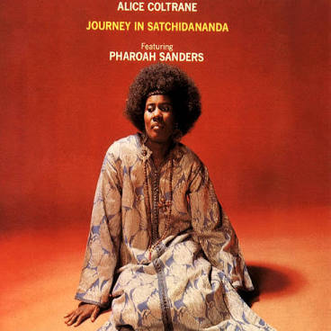 COLTRANE,ALICE <br/> <small>JOURNEY IN SATCHIDANANDA</small>