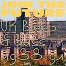 VA-JOIN THE FUTURE <br/> <small>UK BLEEP & BASS 1988-91</small>