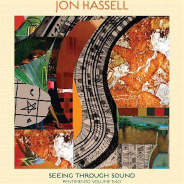 HASSELL,JON <br/> <small>SEEING THROUGH SOUND (PENTIMEN</small>