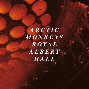 ARCTIC MONKEYS <br/> <small>ARCTIC MONKEYS LIVE AT THE ROYAL ALBERT HALL</small>