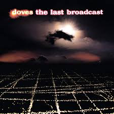 DOVES <br/> <small>LAST BROADCAST</small>