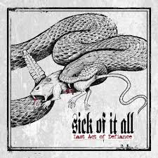 SICK OF IT ALL <br/> <small>LAST ACT OF DEFIANCE</small>