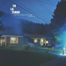 YO LA TENGO <br/> <small>& THEN NOTHING TURNED ITSELF I</small>