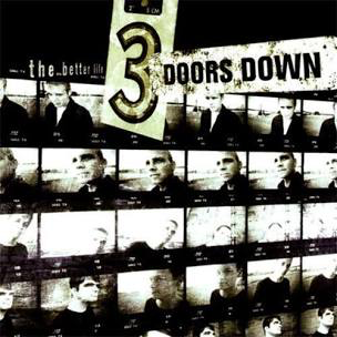 3 DOORS DOWN <br/> <small>BETTER LIFE</small>