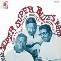 SUPER SUPER BLUES BAND <br/> <small>HOWLIN' WOLF MUDDY WATERS & BO DIDDLEY</small>