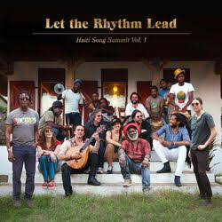 ARTISTS FOR PEACE AND JUSTICE <br/> <small>LET THE RHYTHM LEAD: HAITI SON</small>